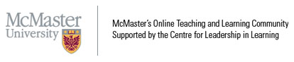 McMaster's Online Teaching and Learning Community supported by the Centre for Teaching and Learning